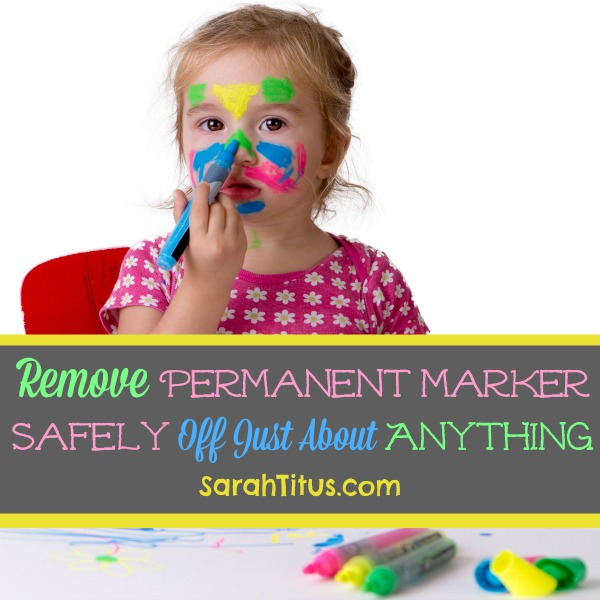 I'd love to tell you that I don't have any experience in this area, but I've had too much experience! LOL. Here's how to remove permanent marker safely off just about anything!