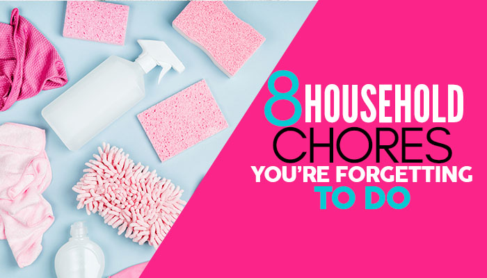 8 Household Chores You Probably Forgot to Do