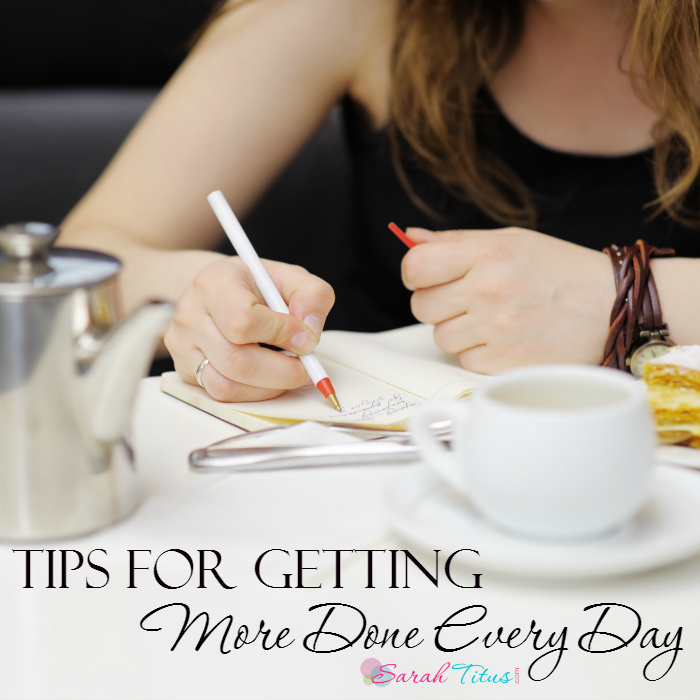 Tips for Getting More Done Every Day