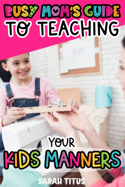 Are you looking for easy ways to teach manners and behavior management to toddlers, to preschoolers or to teens? This super helpful busy mom's guide to teaching your children manners is for you! Your kids will soon be polite at home, in the classroom and anywhere in public! Included are great tips, activities/games ideas and a free printable worksheet with the 30 most important manners for kids to know! #lifeskills