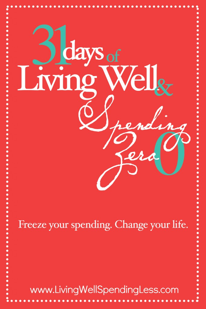 Do you think you can go without spending for a month? Take the challenge with this 31 days of Living Well and Spending Zero Series!