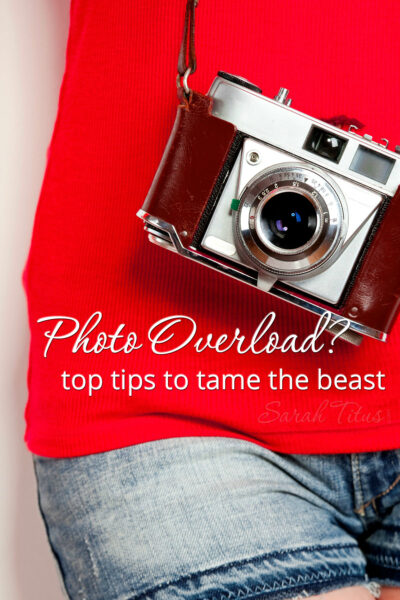If you're like me, you are constantly taking pictures...but they can get out of hand pretty quickly. Have photo overload? Top tips to tame the beast!