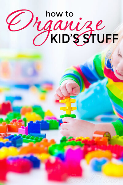 It's a fact of life if you have kids- more people in your home = more stuff. Here's how to tame the beast and organize kid's stuff.