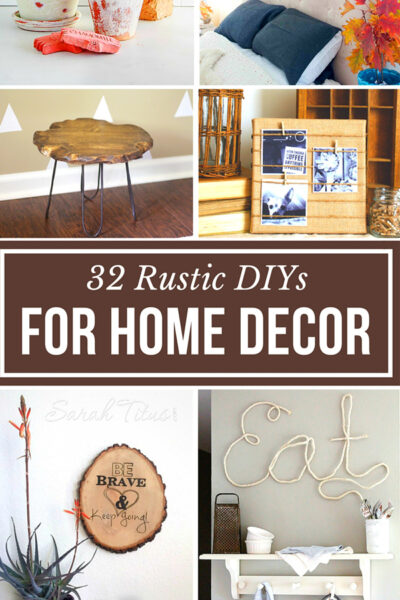 32 Rustic DIYs For Home Decor