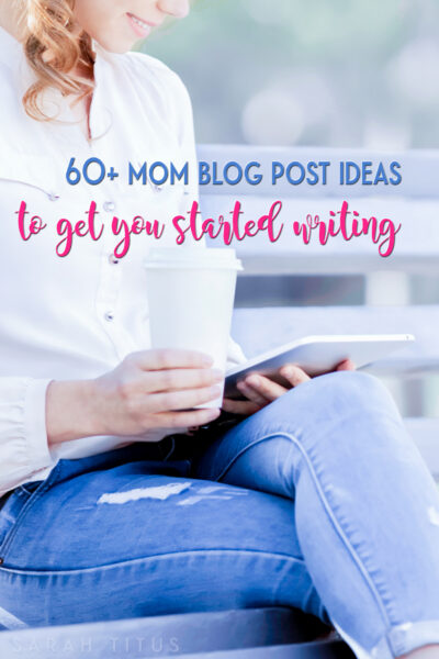 these 60+ mom blog post ideas to get you started writing list is PERFECT for you to get those creative juices flowing and help you get right on into your creativity zone!