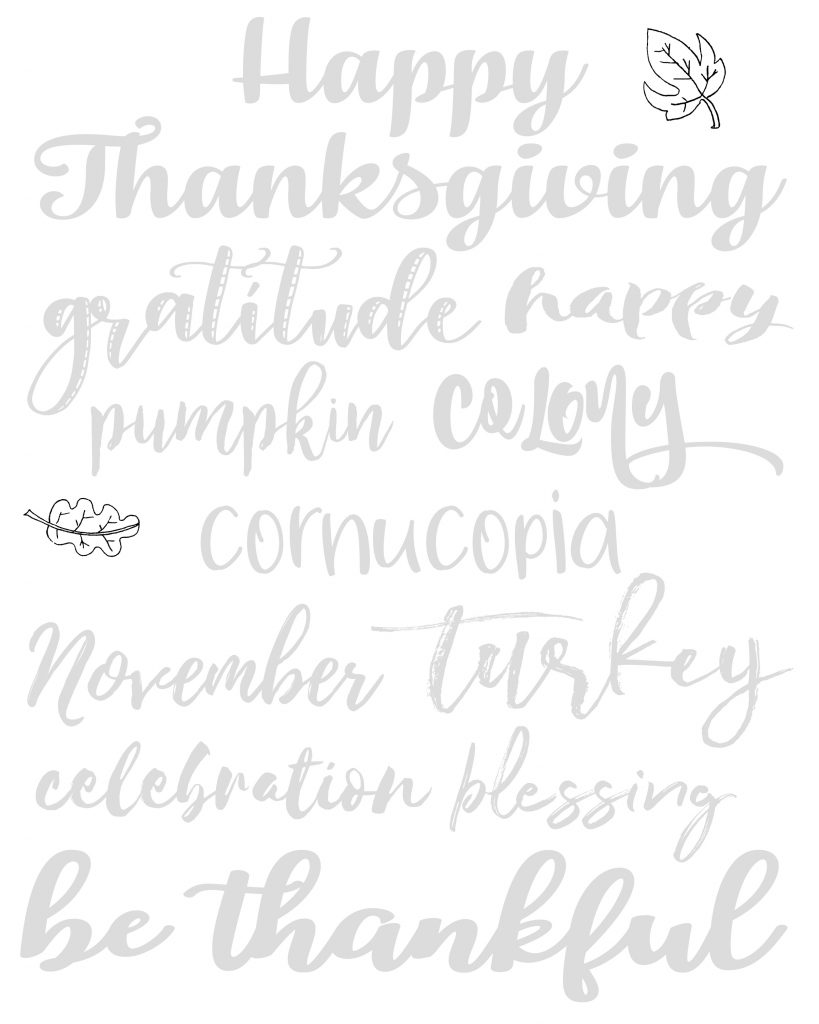 Here're some fun Thanksgiving Hand lettering practice sheets. Print them out multiple times. Use different pens. Different colors. Try different things.