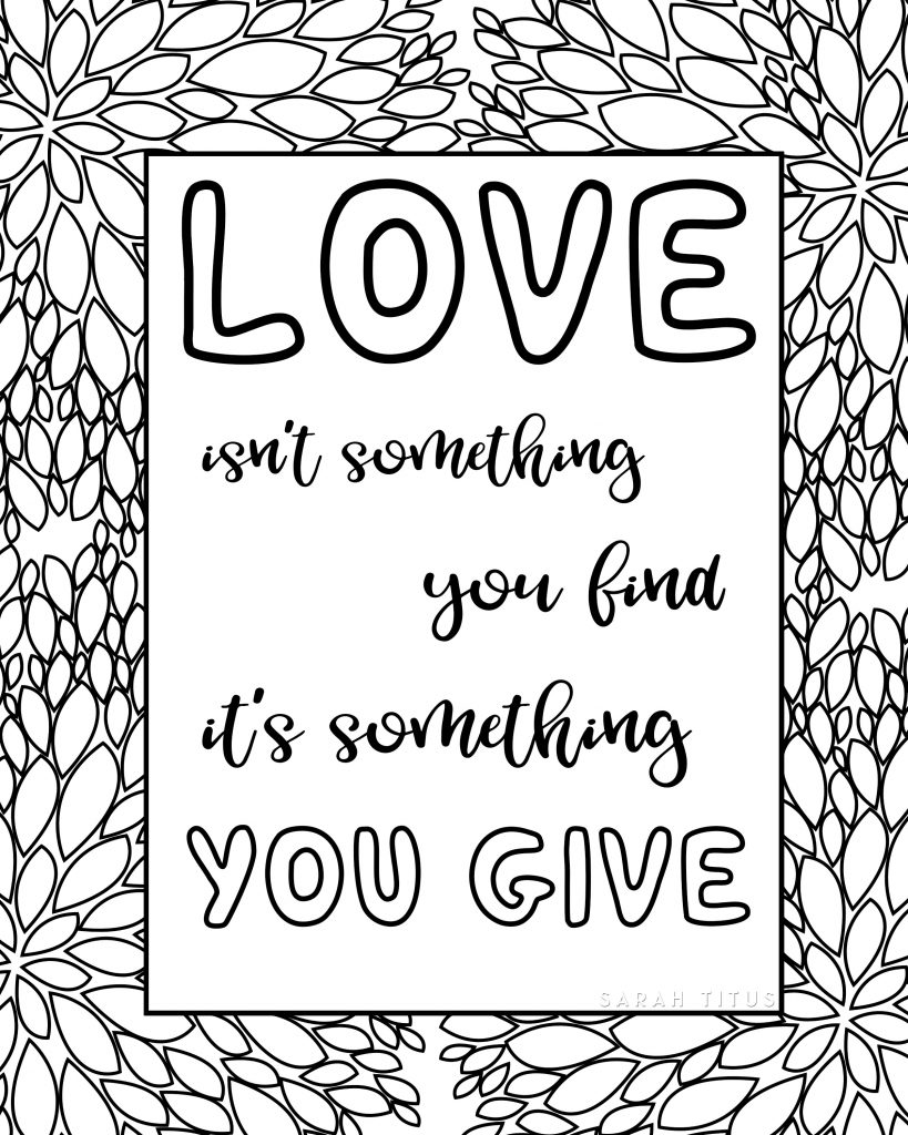 This Free Printable Love Quotes Coloring Sheets is out of this world, print these quotes for you and your kids. Meditate on them, and find ways you all can be more loving to each other!