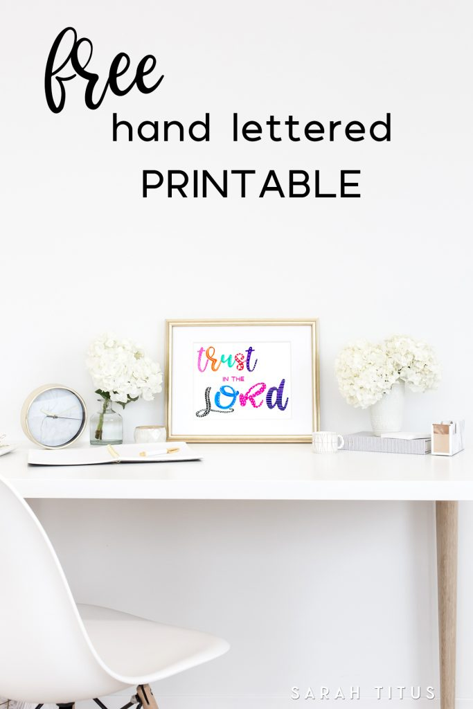 This Trust in the Lord Free Wall Sign will look amazing in any spot of your home. Print it and hang it so you remember how important is to place our trust in God! It also serves as an amazing present for someone you love; just print it out and voila!