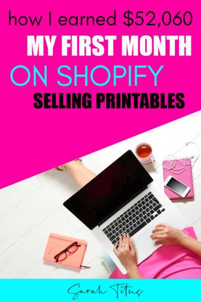How I Earned $52,060 My First Month on Shopify. Income report plus how to get started from someone who currently makes $4 million/year on Shopify selling printables! #Shopifyincomereport
