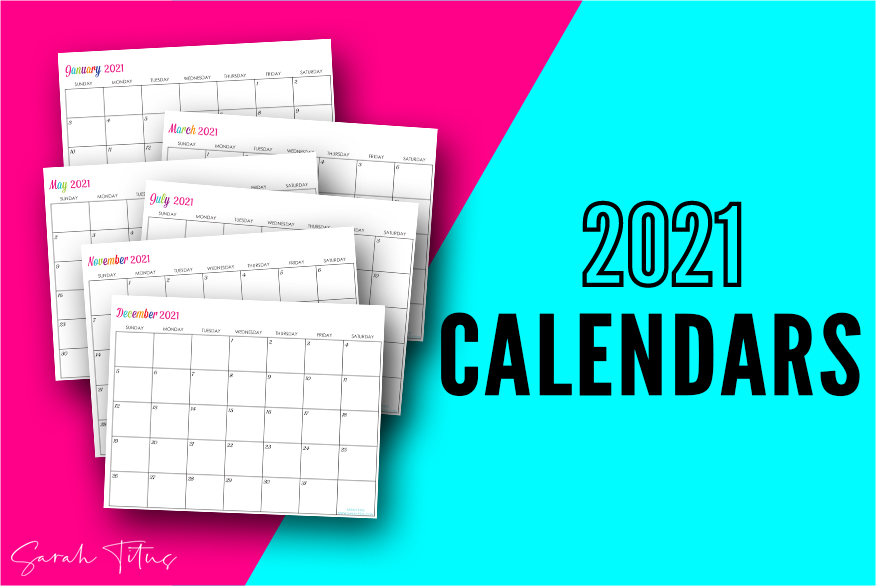 Custom Editable 2021 Free Printable Calendars - Use them for menu planning, homeschooling, blogging, or just to organize your life.