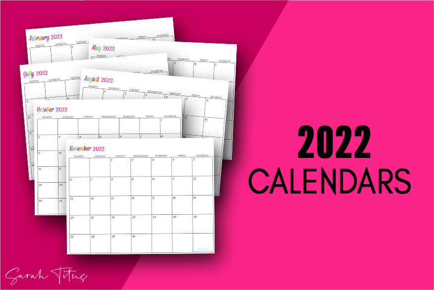 Custom Editable 2022 Free Printable Calendars - Use them for menu planning, homeschooling, blogging, or just to organize your life.