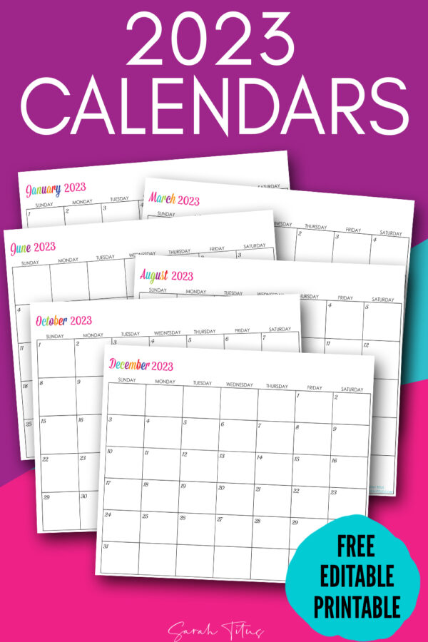 Custom Editable 2023 Free Printable Calendars - Use them for menu planning, homeschooling, blogging, or just to organize your life.