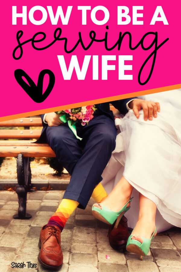 How to Be a Serving Wife - One of the things that is completely lost in marriages today is the ability to be a serving wife. Find out how you can change that and why you'd even want to!