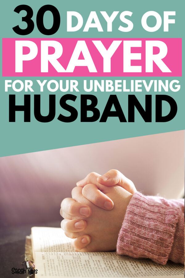 Being married to an unbeliever can be extremely difficult. Here are 30 Days of Prayer for Your Unbelieving Husband to encourage you! #prayers #unsavedhusband