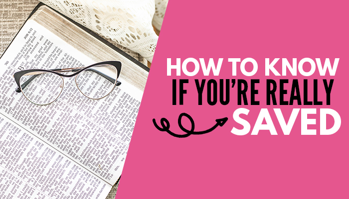 Wondering if you are really saved? Here are a few questions to consider that act as a self-test to know for sure if you're saved or not!