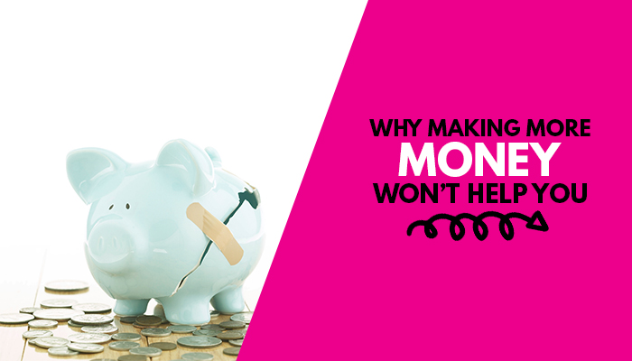 Are you making more money but it doesn't seem to be helping your financial situation? Here's 6 top reasons why making more money isn't working!