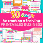 Want to know if selling printables is right for you? I've made 8-figures in revenue from my printables shop in the last 3 years and today, I'm talking all about how to get started in my amazing series: 30 Days to Creating a Thriving Printables Business! Check it out! #shopify #howtocreateprintables #makeprintables #printablesideas