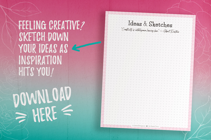 Printable Ideas and Sketches