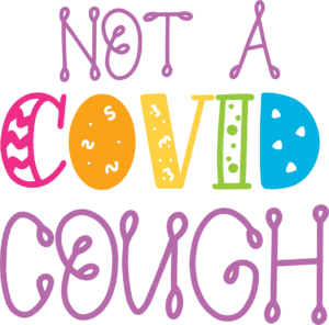 Not a Covid Cough