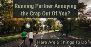 Annoying Running Partner