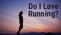Do I Love Running