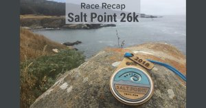 Salt Point 26k Race Recap