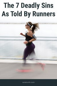 7 deadly sins as told by runners.