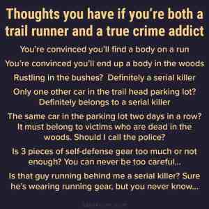 Thoughts of a true crime loving trail runner