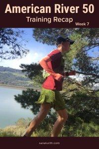 american river 50 training recap week 7