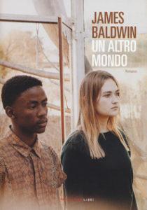 """""""UN ALTRO MONDO"""" – James Baldwin"""