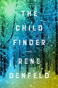 """THE CHILD FINDER"" – Rene Denfeld"