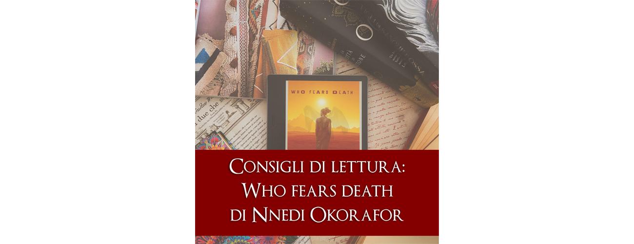 recensione a cura di Sara Simoni nel fantasy post apocalittico who fears death di nnedi okorafor