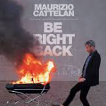 Maurizio Cattelan's Be Right Back poster