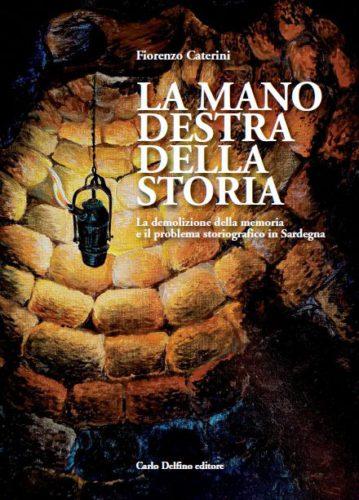 Perché la Sardegna è scomparsa dalla storia. Il nuovo saggio di Fiorenzo Caterini.