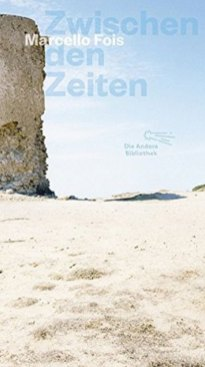 Marcello Fois: Zwischen den Zeiten
