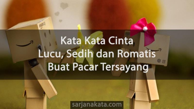 Kata Kata Cinta Lucu Romantis Buat Pacar Tersayang