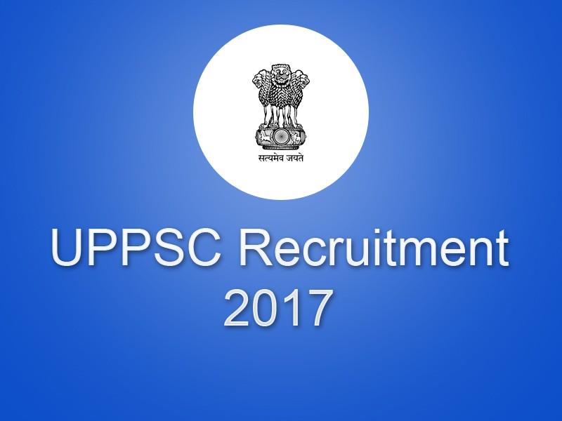 UPPSC Recruitment 2017 : Various Posts Apply Online