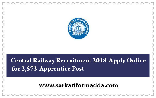 Central Railway Recruitment 2018-Apply Online for 2,573 Apprentice Post