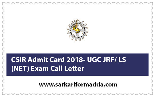 CSIR Admit Card 2018- UGC JRF/ LS (NET) Exam Call Letter