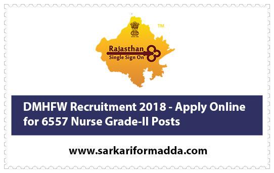 DMHFW Recruitment 2018 - Apply Online for 6557 Nurse Grade-II Posts