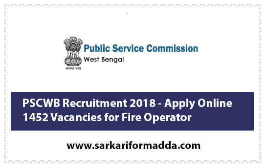 PSCWB Recruitment 2018 - Apply Online 1452 Vacancies for Fire Operator