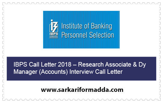 IBPS Call Letter 2018 – Research Associate & Dy Manager (Accounts) Interview Call Letter