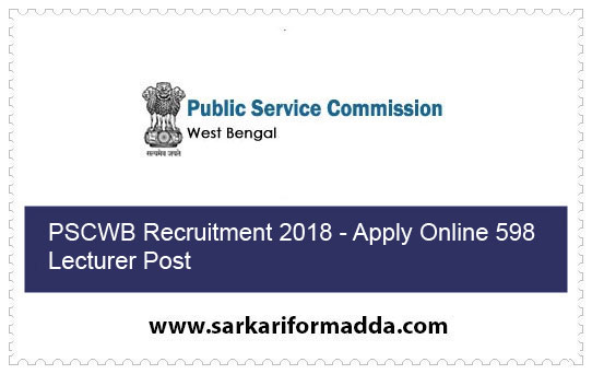 PSCWB Recruitment 2018 - Apply Online 598 Lecturer Post