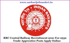 RRC Central Railway Recruitment 2021 For 2532 Trade Apprentice Posts Apply Online