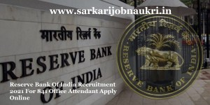 Reserve Bank Of India Recruitment 2021 For 841 Office Attendant Apply Online