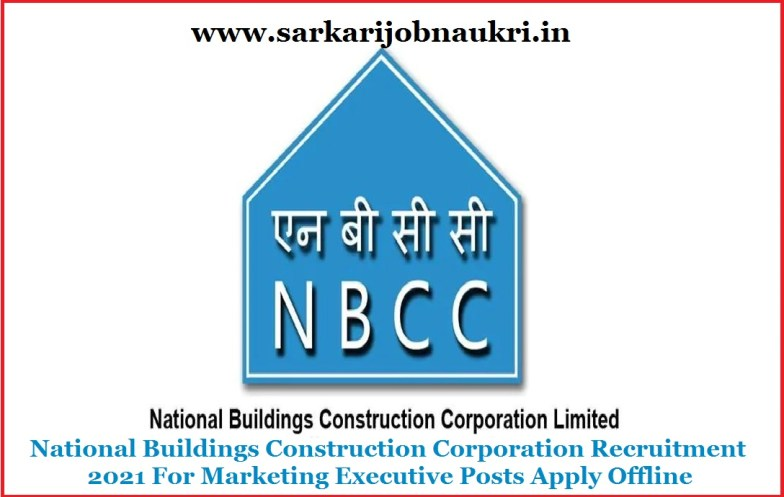 National Buildings Construction Corporation Recruitment 2021 For Marketing Executive Posts Apply Offline