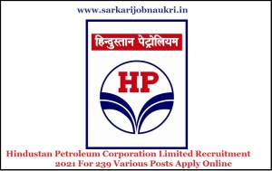 Hindustan Petroleum Corporation Limited Recruitment 2021 For 239 Various Posts Apply Online