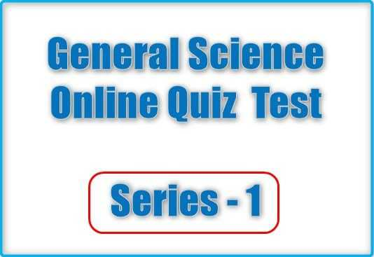 General Science- General Knowledge Quiz Questions - Sarkari