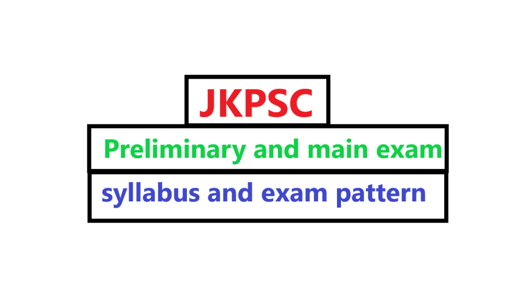 JKPSC Combined Competitive Preliminary and main exam syllabus