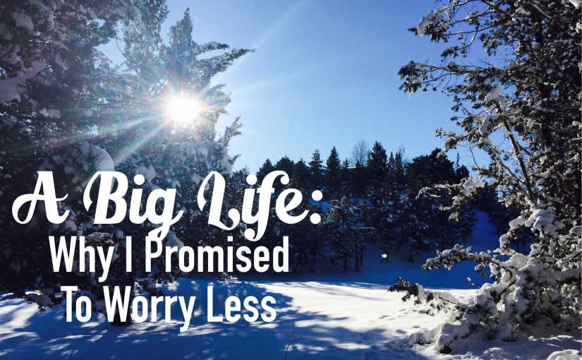 Worry Less in Life